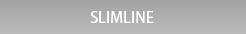 SLIMLINE TOP